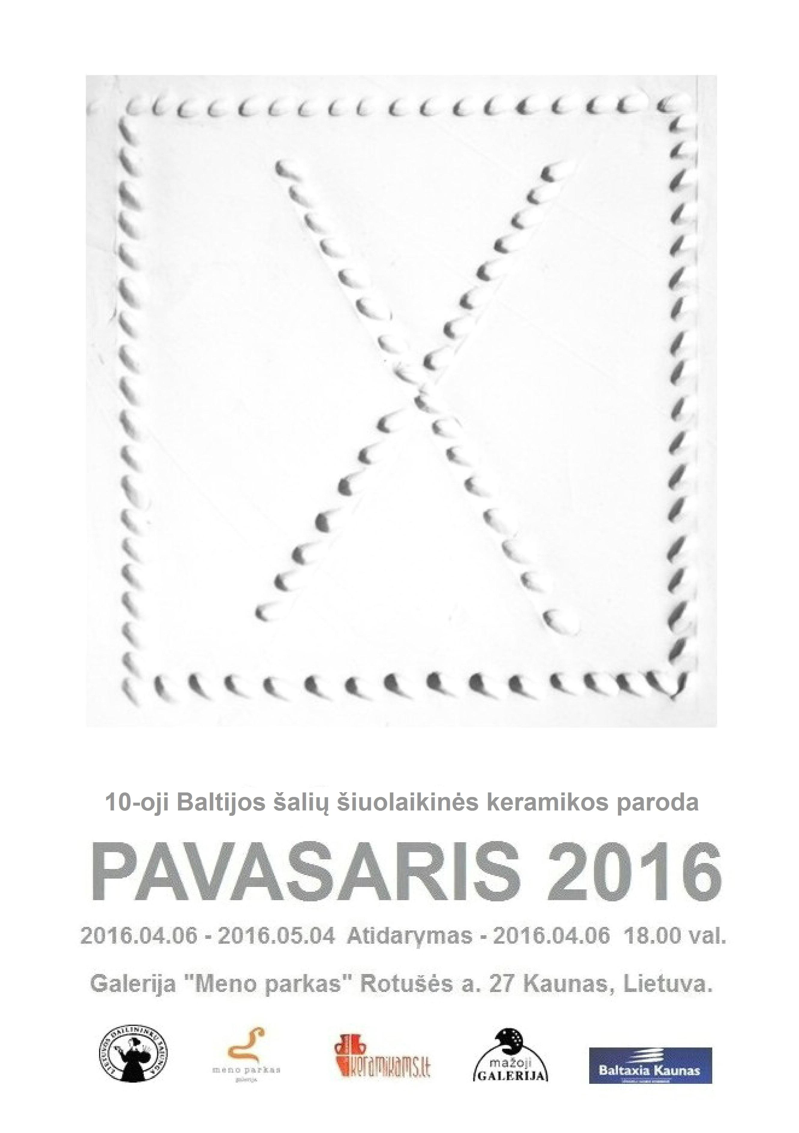 """DEŠIMTOJI BALTIJOS ŠALIŲ ŠIUOLAIKINĖS KERAMIKOS PARODA """"PAVASARIS 2016"""""""